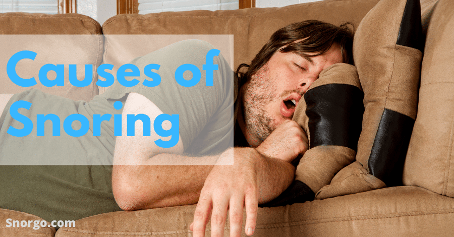Causes of Snoring & How You Can Stop Forever